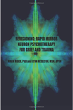 Revisioning: Rapid Mirror Neuron Psychotherapy for Grief and Trauma