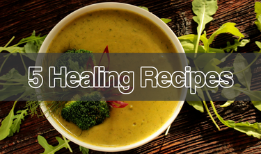 5 Easy Healing Recipes
